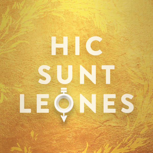 """Here be lions""  Golden Son  by Pierce Brown."
