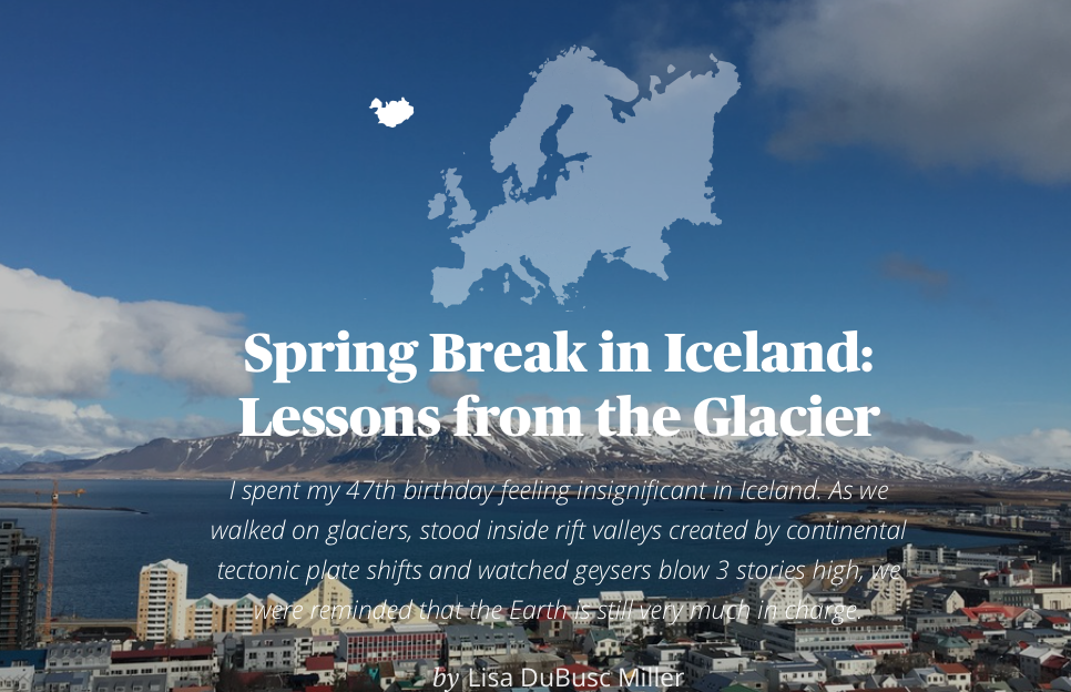 Spring Break in Iceland: Lessons from the Glacier
