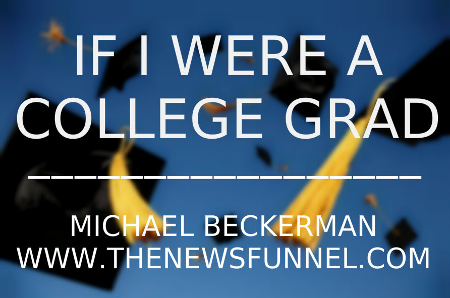 life lessons, michael beckerman, the news funnel, funnelcast, second time around, second time around blog