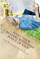 rivet your readers with deep pov-third person point of view-amazon-kindle-writing tips-romance-author-publishing tip-how to-write