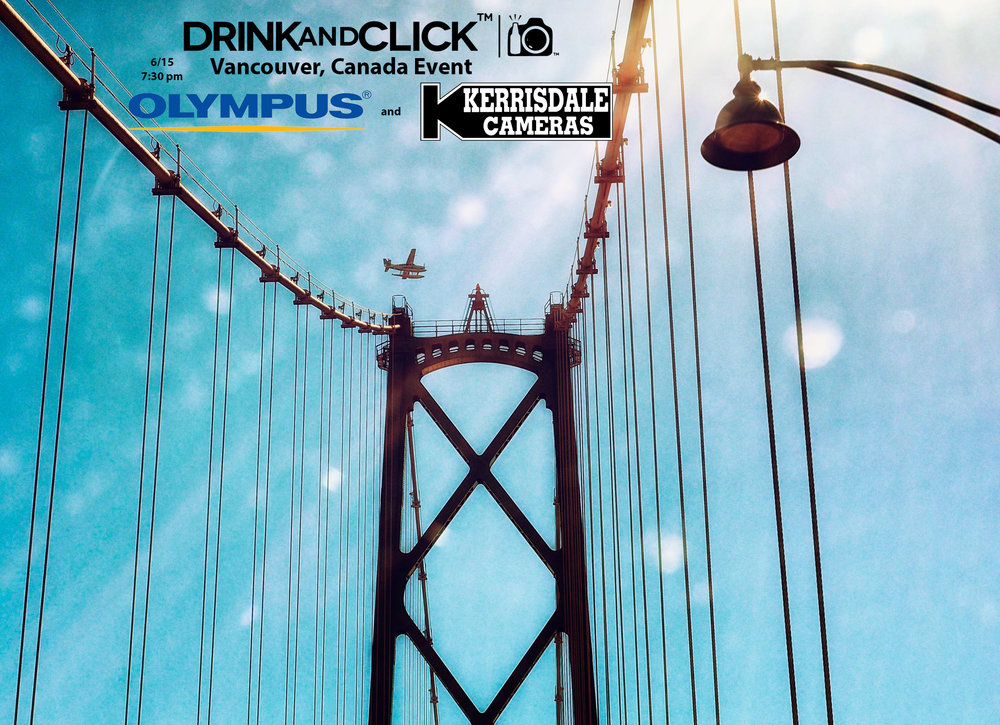 Drink and Click™ Vancouver Event with Olympus and Kerrisdale Camera ...