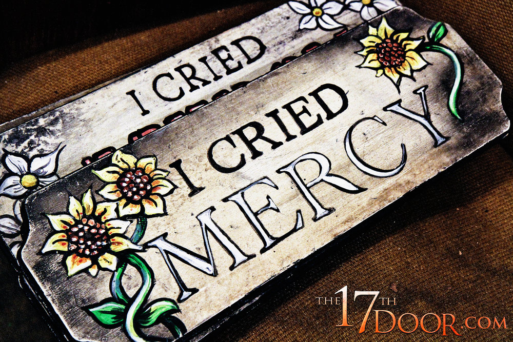 the-17th-door-i-cried-mercy-sign.JPG