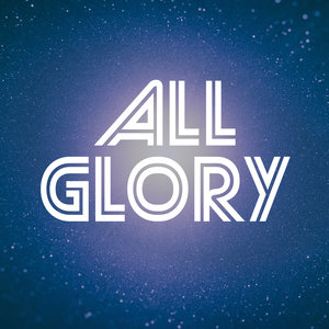 ALL GLORY PODCAST