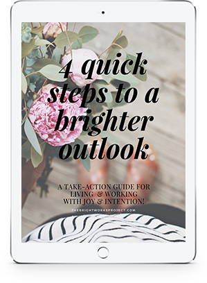 4 steps to a brighter outlook - from Brightworks Project