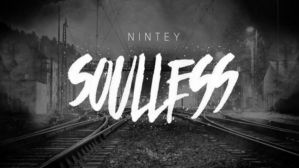 Ninety-Soulless-BW.jpg