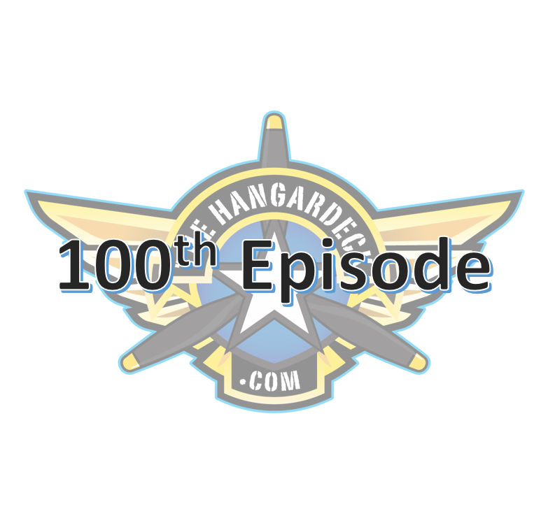 Episode #100.  The Hangardeck 100th Episode with Guest John Mazza.