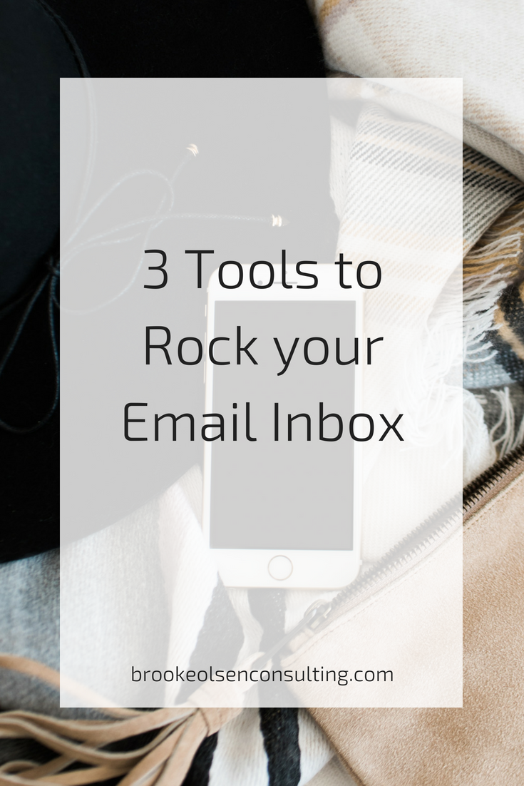 3 tools to rock your email inbox, achieve inbox 0 and save your sanity | Brooke Olsen Consulting