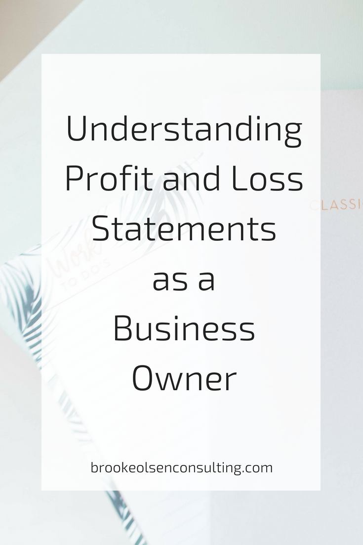 understanding profit and loss statements as a business owner | Brooke Olsen Consulting
