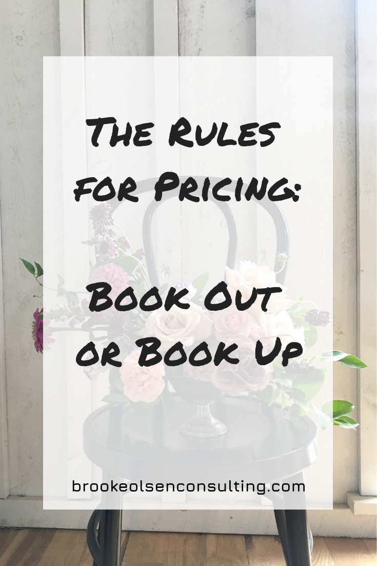 The Rules for Pricing: Book Out or Book Up | Brooke Olsen Consulting