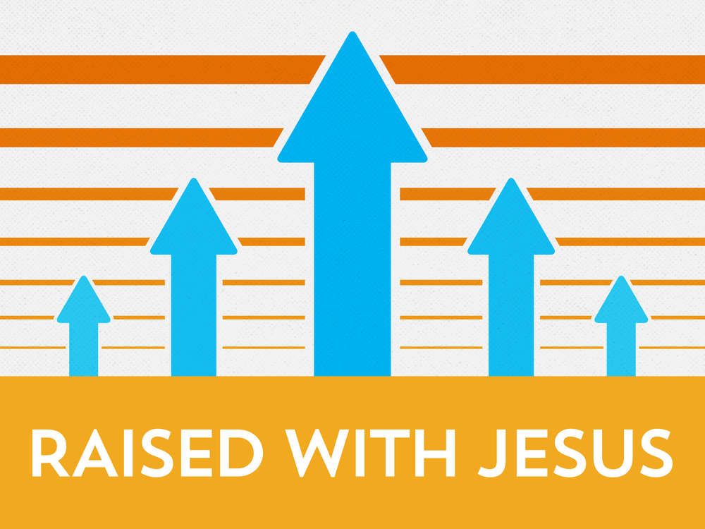 Raised With Jesus