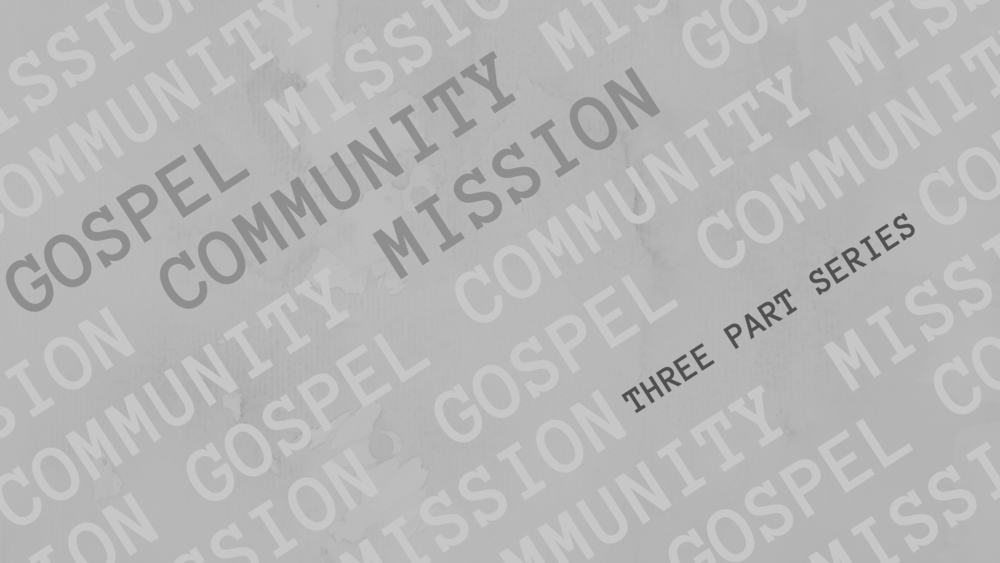 Gospel, Community, Mission