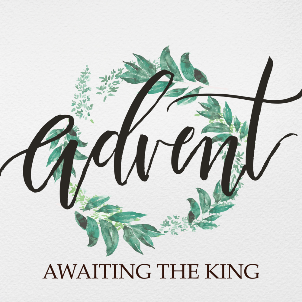Advent: Awaiting the King