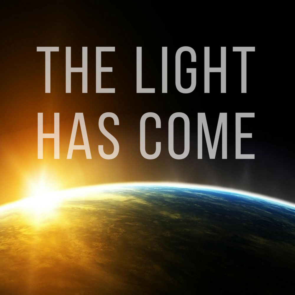 John: The Light Has Come