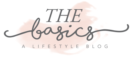 The Basics - A Lifestyle Blog