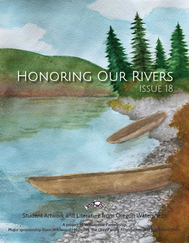 Current Edition - To view Issue #18 of Honoring Our Rivers: A Student Anthology, click on the image to the left.Email the project coordinator if you would d like to receive a printed anthology in the mail! Cost is $10 to help us cover print and mailing costs. If this is prohibitive for educators or others, please contact us. We are motivated to make this pubication accessible to all.info@honoringourrivers.org