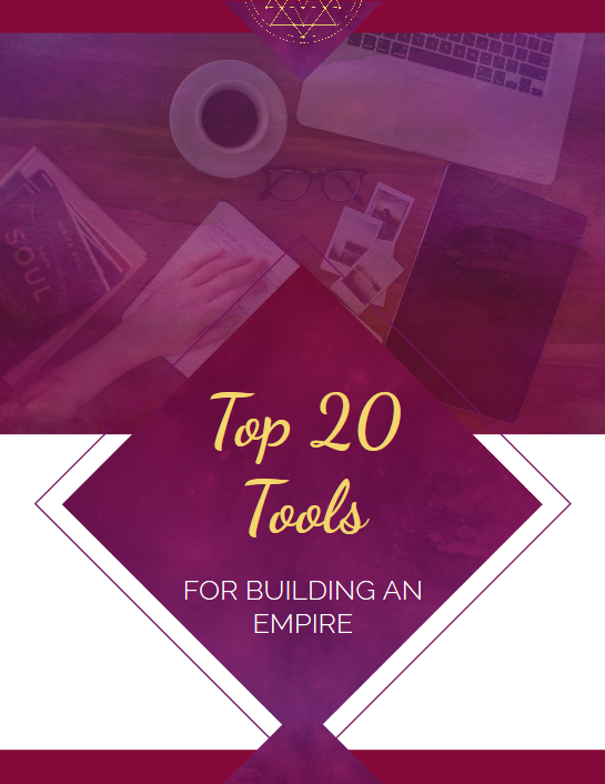 DOWNLOAD MY TOP 20 TOOLS FOR BUILDING AN EMPIRE -