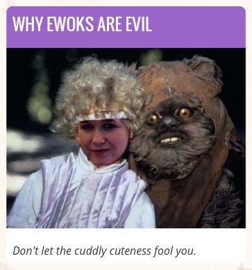 http://comediva.com/why-ewoks-are-evil/