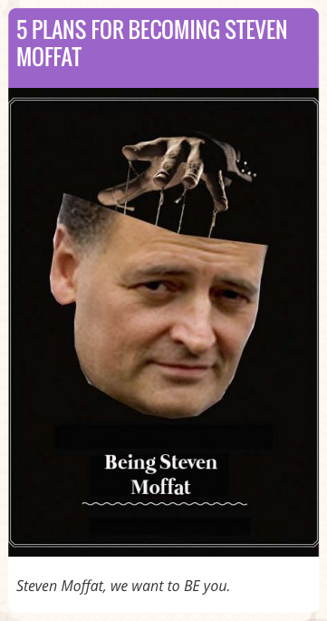 http://comediva.com/5-plans-for-becoming-steven-moffat/