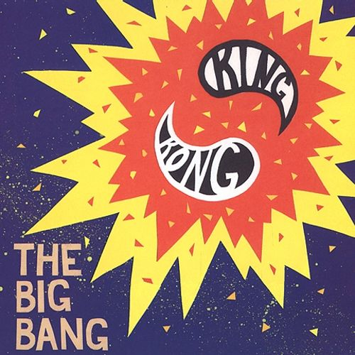"King Kong ""The Big Bang"" 2002"
