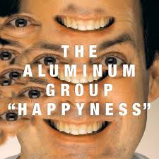 "The Aluminum Group ""Happyness"" 2001"