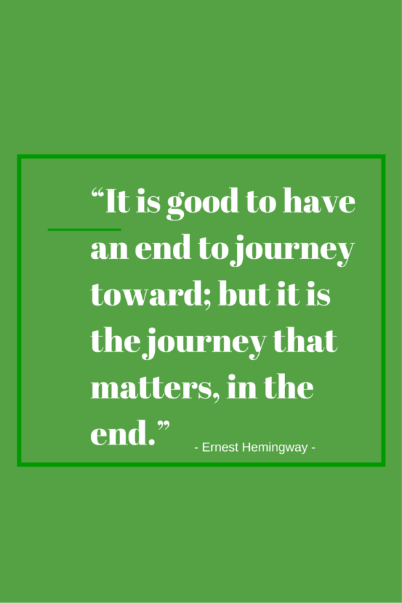 """It is good to have an end to journey"