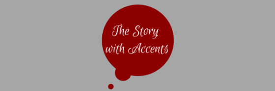The Story with Accents