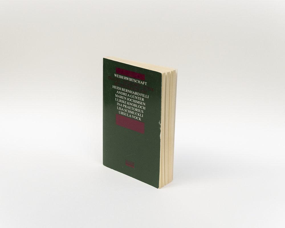 Weiberwirtschaft  Ökonomie – Frauen – Ethik  Bernhard Filli, Heidi/Schmuckli, Lisa u.a.,Luzern 1994