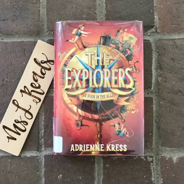 The Explorers: The Door in the Alley by Adrienne Kress - A middle grade fantasy/adventure