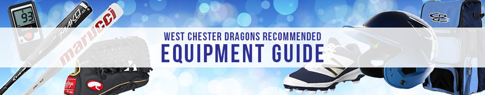 West Chester Dragons Recommended Baseball Equipment Guide