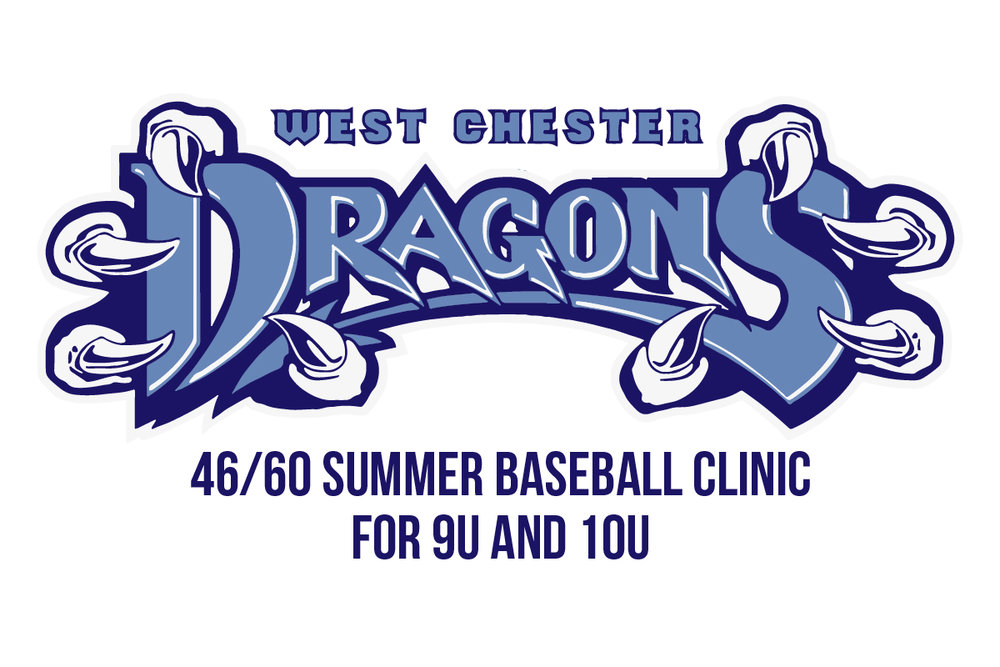 West Chester Dragons 46/60 Summer Baseball Clinic for 9U and 10U