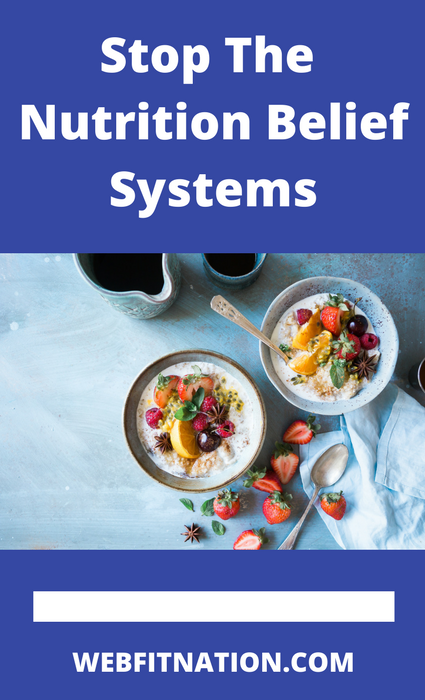 Stop The Nutrition Belief Systems Webfit Nation Personal Trainer