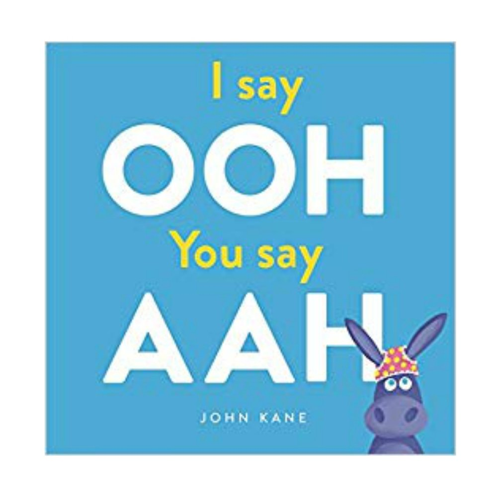 I SAY OOH YOU SAY AAH   This call and response book is a lot of fun for both parents & children.  It can be a little difficult for the smaller kids, but it helps teach how to build action/response comands ontop of each other.