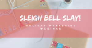 Want to Rock your Holiday Marketing Campaign? Join us for a FREE Holiday Marketing Webinar!