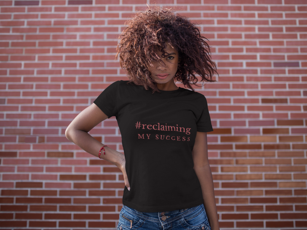 Own Your Success! - Your success is in your hands. Show the world you mean business with our Reclaiming My Success T-shirt!Order Yours Today