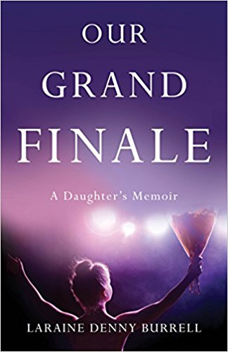 Our Grand Finale - by Laraine Denny Burrell.jpg