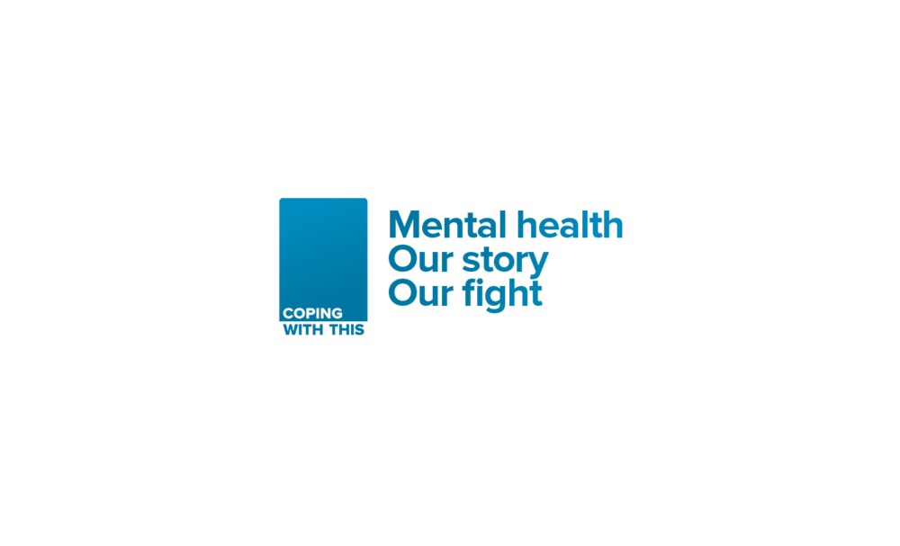 Coping with this image. Mental Health. Our story. Our fight