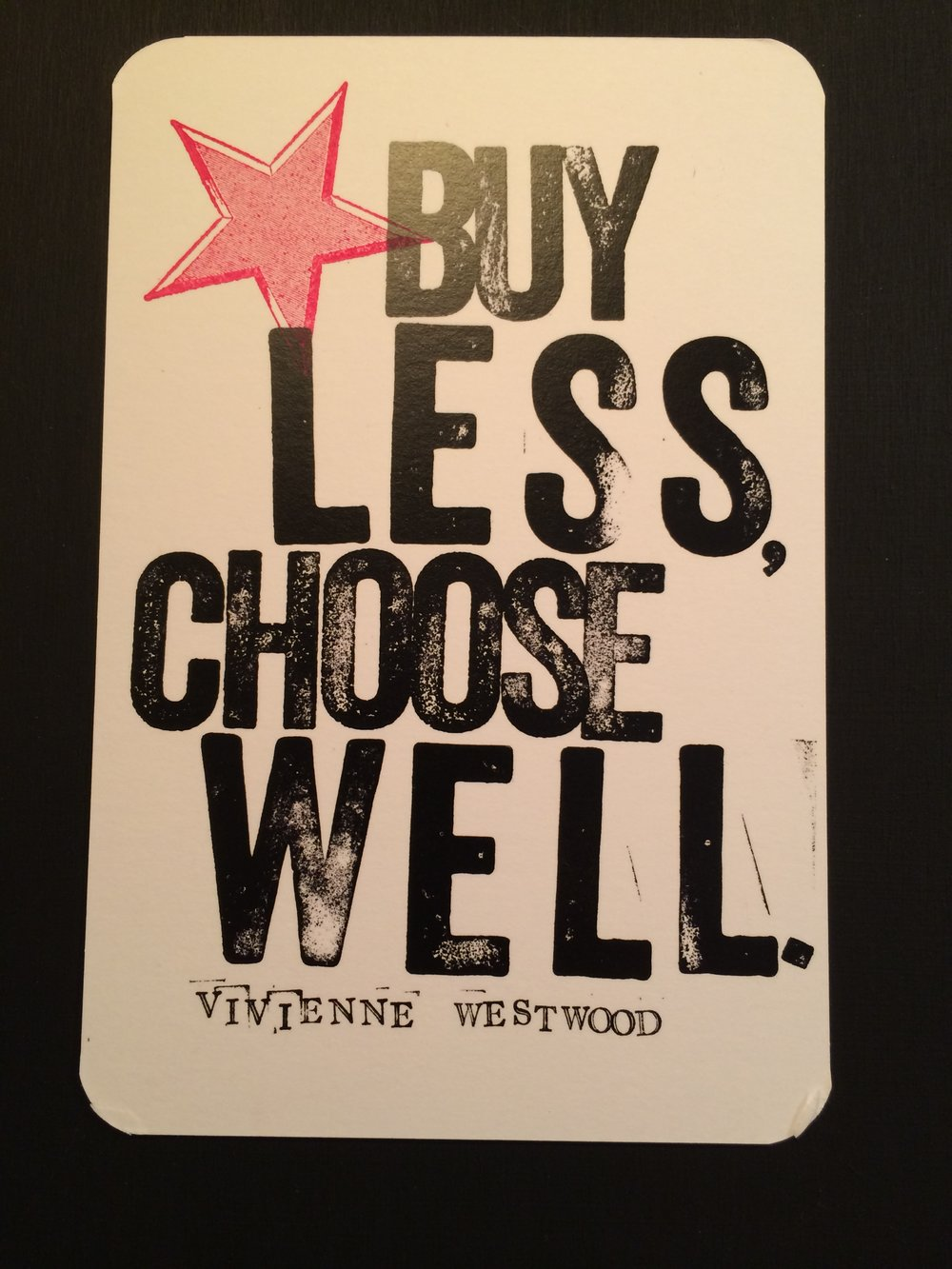 BUY LESS, CHOOSE WELL. OR ELSE . . .