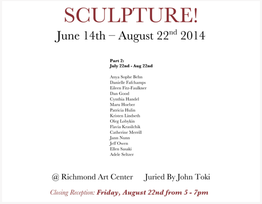 Vortex V was juried into this Sculpture exhibition at the Richmond Art Center through August 22nd