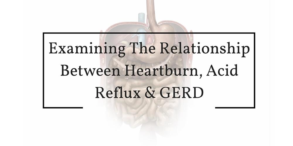 Heart burn, acid reflux and GERD