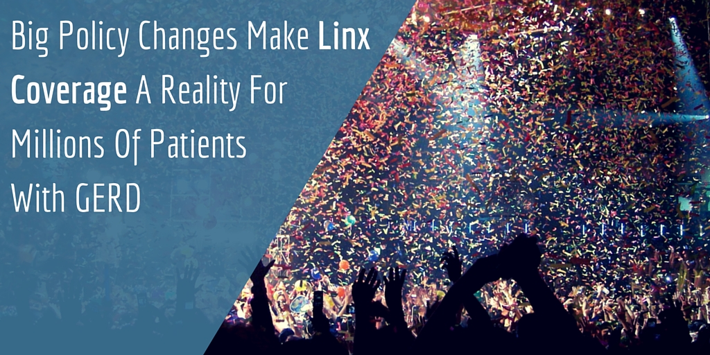 Big Policy Changes Make Linx Coverage A Reality For Millions Of Patients With GERD