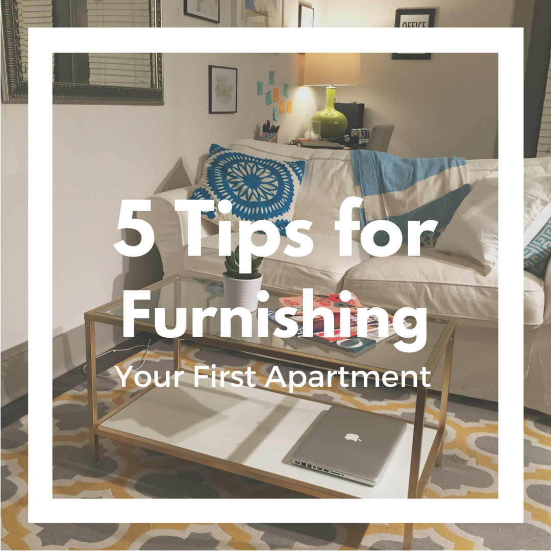 5 Tips Furnishing First Apartment