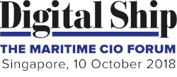 Digital Ship The Maritime CIO Forum Singapore, 10 October 2018