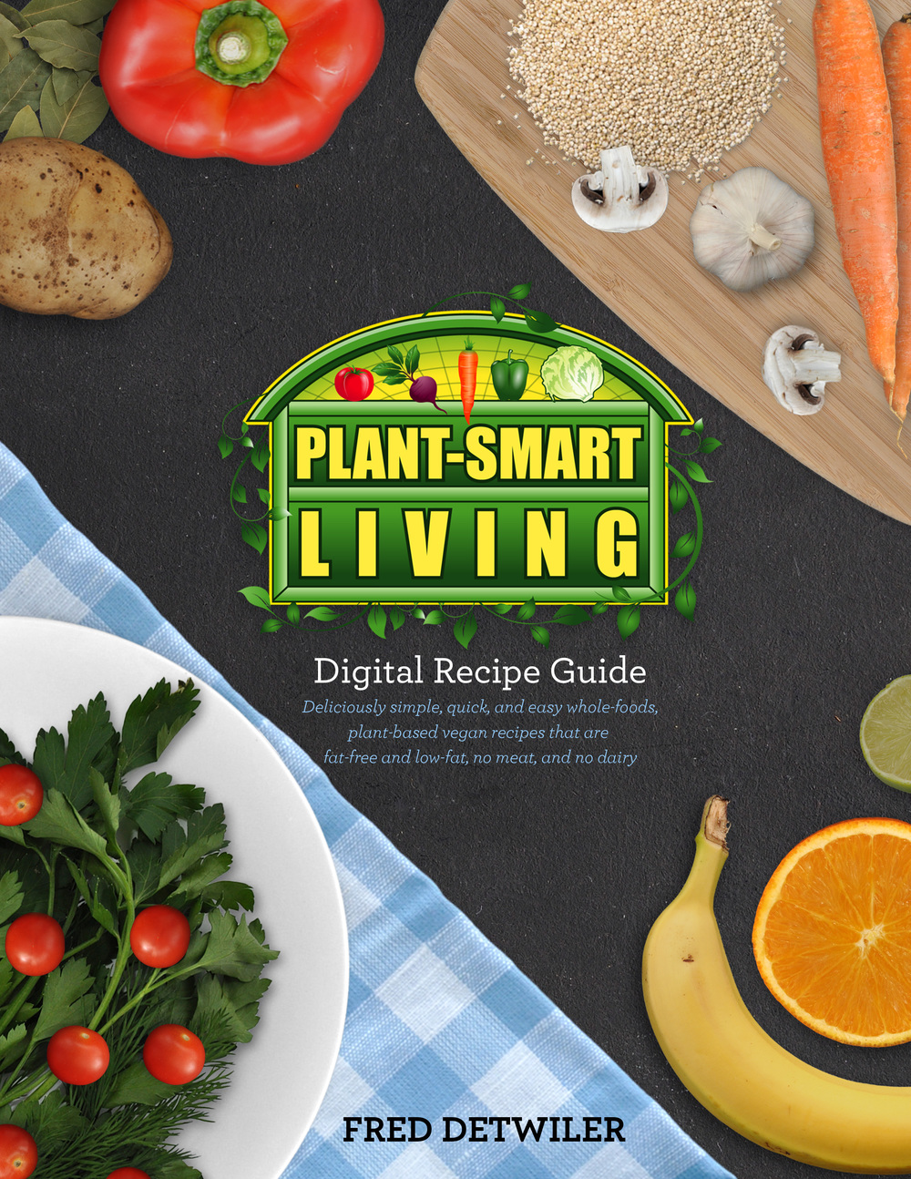 The Plant-Smart Living Digital Recipe Guide - Giveaway