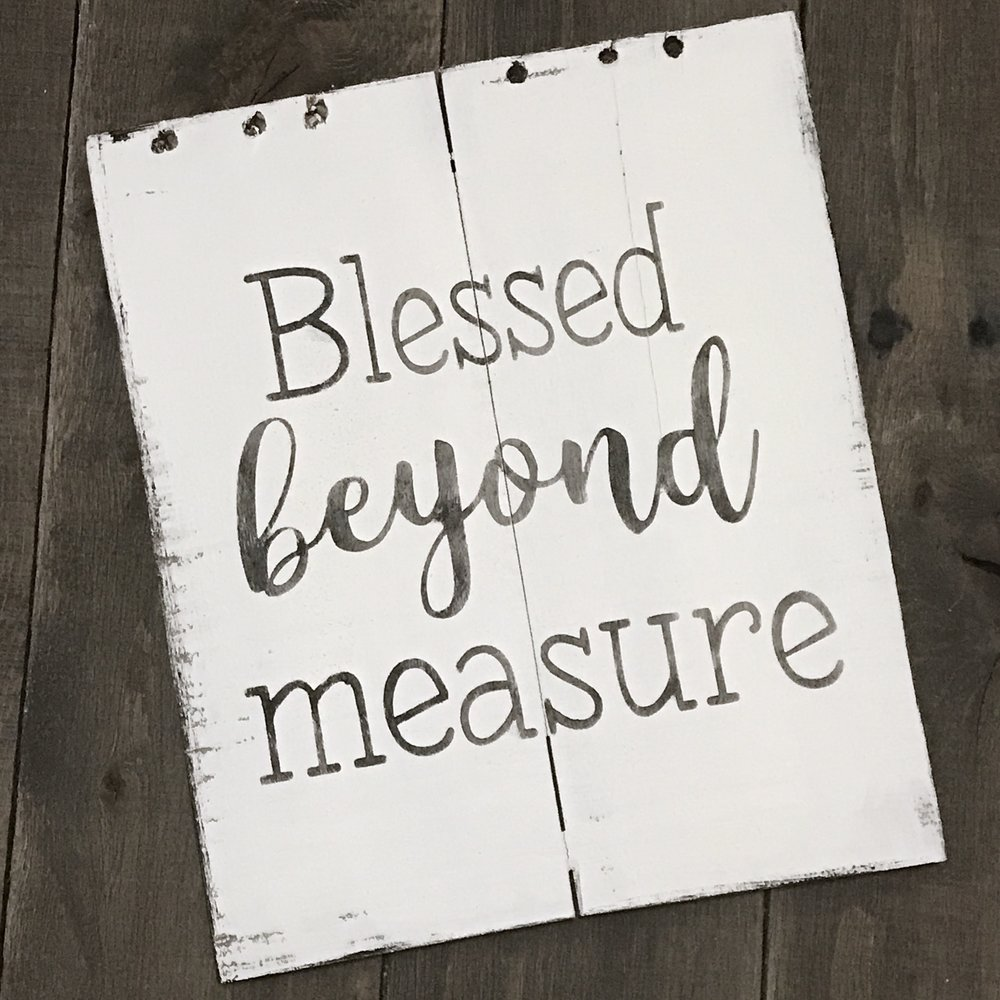 Blessed beyond measure, Farmhouse sign on Reclaimed Wood, inspirational sign, inspirational wall decor, scripture sign, farmhouse wall decor