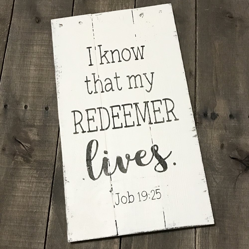 I know that my Redeemer lives sign, inspirational sign, spring signs, Easter Decor, Easter sign, spring decor,  Farmhouse inspirational sign