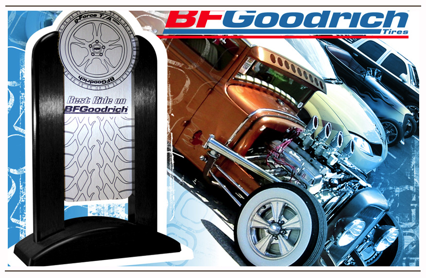 BFGoodrich asked Brad to create an innovative award for its car show program.
