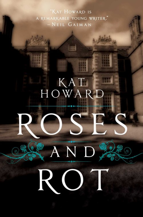 roses and rot, kat howard, book