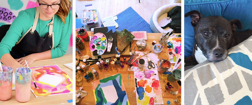 Most days you can find me painting (read: creating a MESS) in my studio or hanging with my pup, Plaxico!