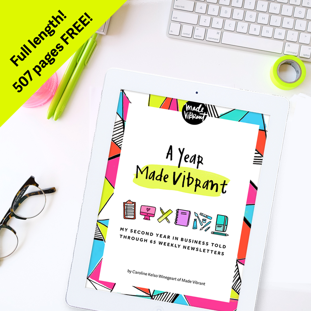 Free e-book with 65+ weekly newsletters detailing the ups and downs of a year in the life of a creative entrepreneur with an authentic online business.