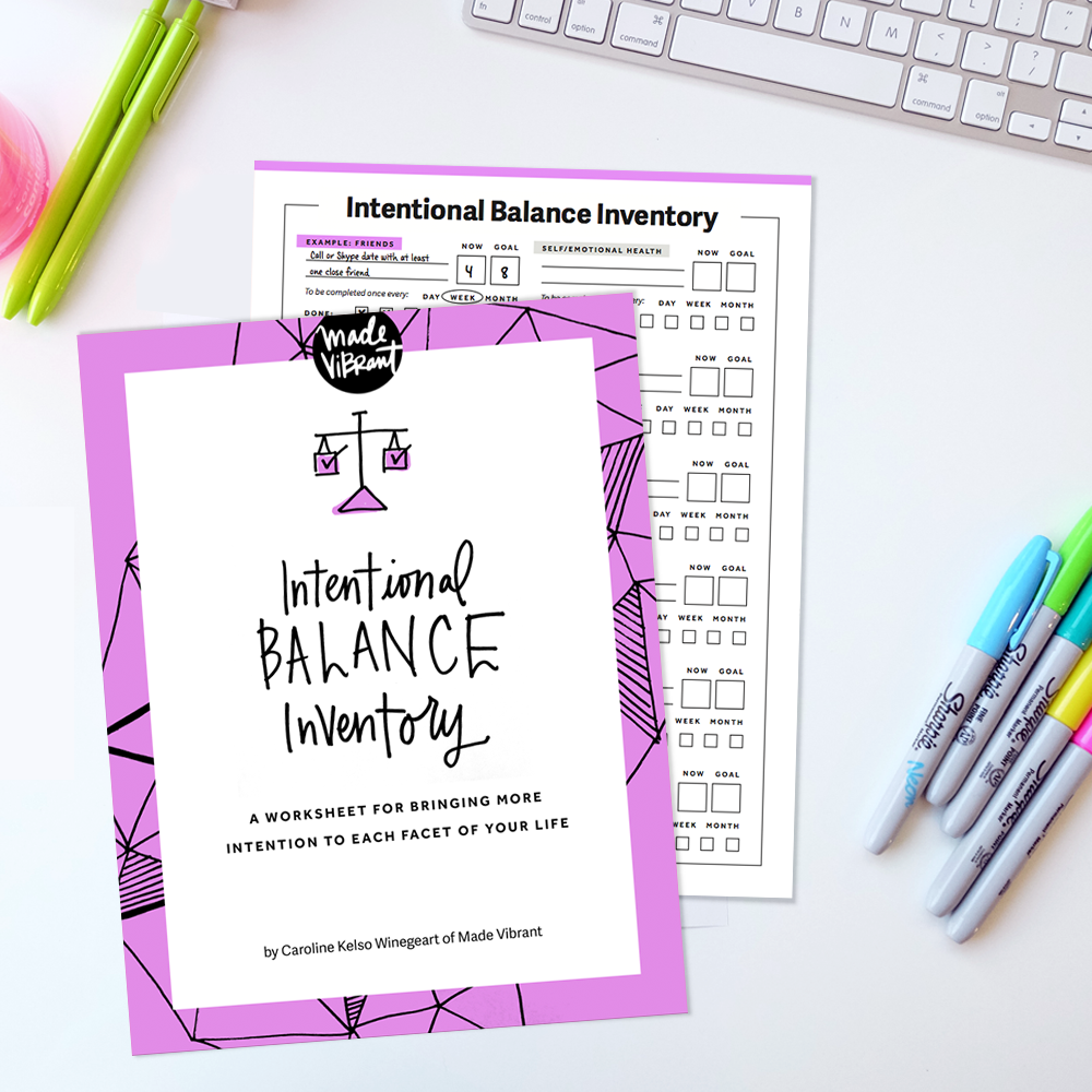 Intentional Balance Inventory Worksheet: A free worksheet to help you consider where you are, set new goals for where you want to be and keep track of your progress!